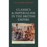 Classics and Imperialism in the British Empire by Mark Bradley
