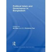 Political Islam and Governance in Bangladesh by Ali Riaz