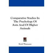 Comparative Studies in the Psychology of Ants and of Higher Animals by Erich Wasmann