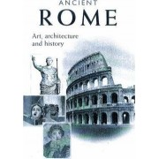 Ancient Rome: Art, Architecture and History by Ada Gabucci