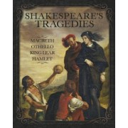 Shakespeare S Tragedies: Macbeth, Othello, King Lear and Hamlet