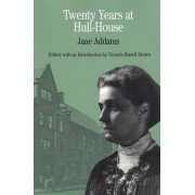 Twenty Years at Hull-House by Jane Addams