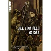 All You Need Is Kill. Novel (The Edge of Tomorrow) by Hiroshi Sakurazaka