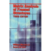Matrix Analysis Of Framed Structures by William Weaver