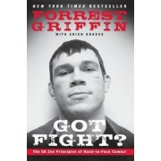 Got Fight? by Forrest Griffin