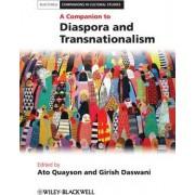 A Companion to Diaspora and Transnationalism by Ato Quayson