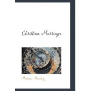 Christian Marriage by Henson Hensley