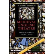 The Cambridge Companion to Medieval English Theatre by Richard Beadle