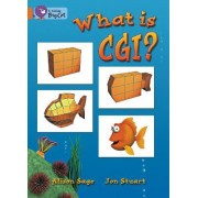 Collins Big Cat: What Is CGI?: Band 06/Orange by Alison Sage