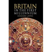 Britain in the First Millennium by Edward James