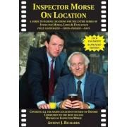 Inspector Morse on Location by Antony Richards