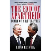The End of Apartheid by Robin Renwick