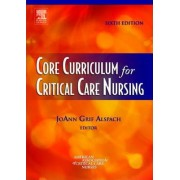 Core Curriculum for Critical Care Nursing by American Association of Critical-Care Nurses (AACN)