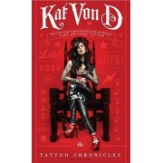 The Tattoo Chronicles by Kat Von D.