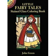 Little Fairy Tales Stained Glass Coloring Book by John Green