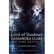 Cassandra Clare Lord Of Shadows (The Dark Artifices)
