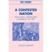 A Contested Nation by Oliver Zimmer