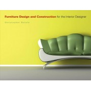 Furniture Design and Construction for the Interior Designer by Christopher Natale