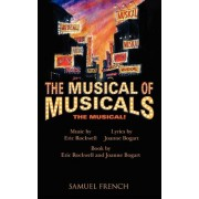 Musical of Musicals the Musical! by Eric Rockwell