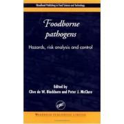 Foodborne Pathogens: Hazards, Risk Analysis and Control by Clive Blackburn