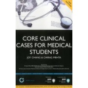 Core Clinical Cases for Medical Students: A Problem-Based Learning Approach for Succeeding at Medical School by Joy Chang