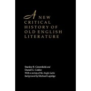 A New Critical History of Old English Literature by Stanley B. Greenfield