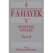 Business Cycles by F A Hayek