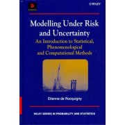 Modelling Under Risk and Uncertainty by Etienne De Rocquigny