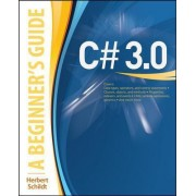 C# 3.0: A Beginner's Guide by Herbert Schildt