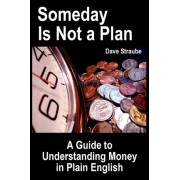 Someday Is Not a Plan by Dave Straube