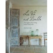 La Vie Est Belle by Henrietta Heald