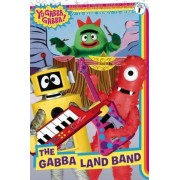 The Gabba Land Band by Tina Gallo