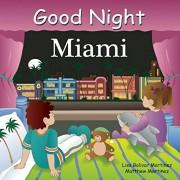 Lisa Bolivar Martinez Good Night Miami (Good Night Our World)