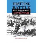 In the First Line of Battle by Samuel M. Blackwell