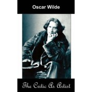 The Critic as Artist (Upon the Importance of Doing Nothing and Discussing Everything) by Oscar Wilde