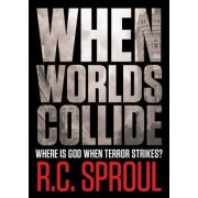 When Worlds Collide by R. C. Sproul