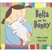 Bella and the Bunny by Andrew Larsen