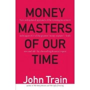 Money Masters of Our Time by John Train