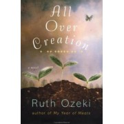All Over Creation by Ruth L Ozeki