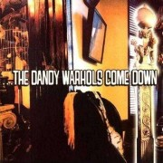 Dandy Warhols - The Dandy Warhols Come Down (0724383650521) (1 CD)