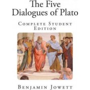 The Five Dialogues of Plato by Prof Benjamin Jowett