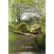 A Journey to the Sacred Shore by Roz Winters