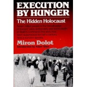 Execution by Hunger by Miron Dolot