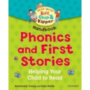 Oxford Reading Tree Read With Biff, Chip, and Kipper: Phonics and First Stories Handbook by Rod Hunt