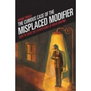 The Curious Case of the Misplaced Modifier by Bonnie Trenga