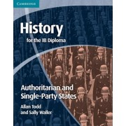 History for the Ib Diploma: Origins and Development of Authoritarian and Single Party States