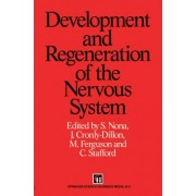 Development and Regeneration of the Nervous System by S. Nona
