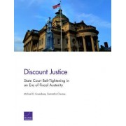 Discount Justice: State Court Belt-Tightening in an Era of Fiscal Austerity