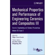 Mechanical Properties and Performance of Engineering Ceramics and Composites III by Edgar Lara-Curzio