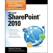 How to Do Everything Microsoft SharePoint 2010 by Stephen Cawood